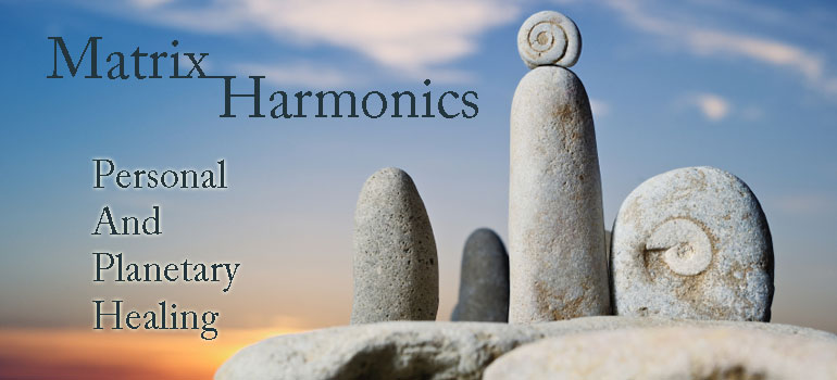Matrix Harmonics - Personal and Planetary Healing