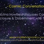 Cosmic conversations about consciousness, disclosure and discernment