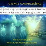 Cosmic ConversationsStar Beings and Extra Terrestrials visiting the Earth