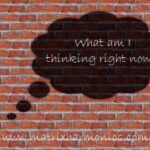what are you thinking right now